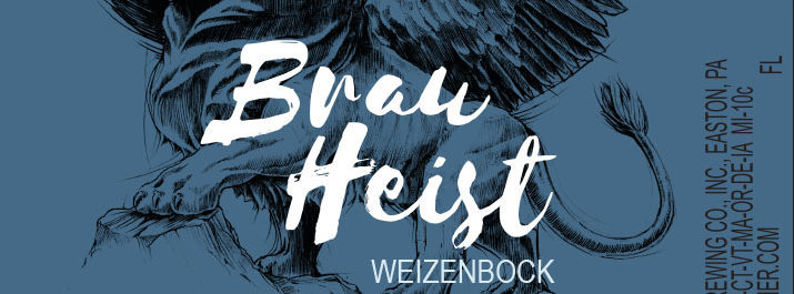 Weyerbacher Brauheist 10% ABV Weizenbock Available at The Tap Room at Weyerbacher in Easton, PA